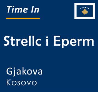 Current time in Strellc i Eperm, Gjakova, Kosovo
