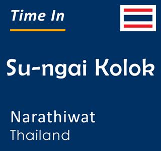 Current time in Su-ngai Kolok, Narathiwat, Thailand