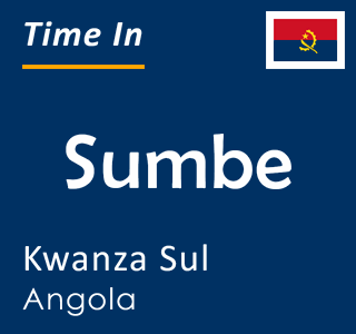 Current time in Sumbe, Kwanza Sul, Angola