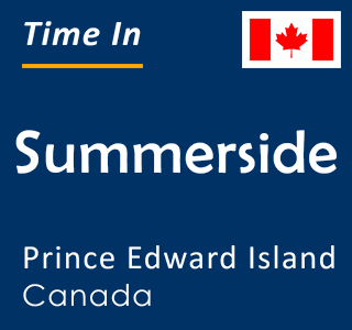 Current time in Summerside, Prince Edward Island, Canada