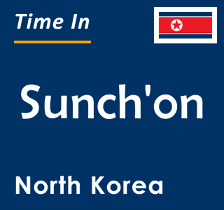 Current time in Sunch'on, North Korea