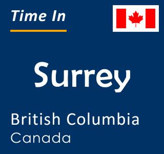 Current time in Surrey, British Columbia, Canada