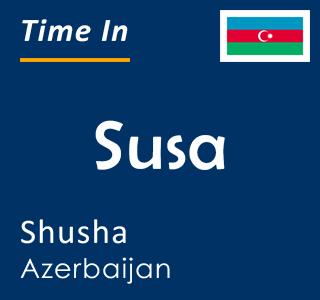 Current time in Susa, Shusha, Azerbaijan