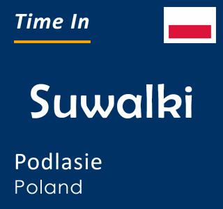Current time in Suwalki, Podlasie, Poland