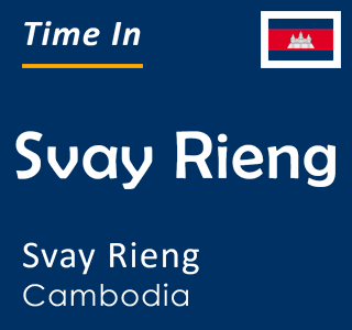 Current time in Svay Rieng, Svay Rieng, Cambodia