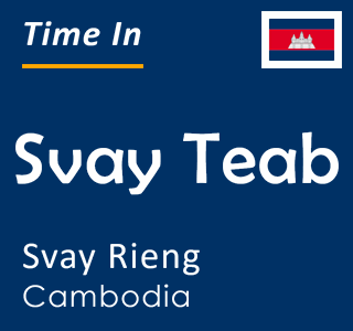 Current time in Svay Teab, Svay Rieng, Cambodia