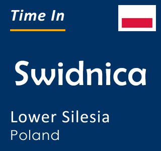 Current time in Swidnica, Lower Silesia, Poland