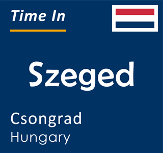 Current time in Szeged, Csongrad, Hungary