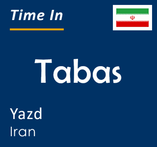 Current time in Tabas, Yazd, Iran