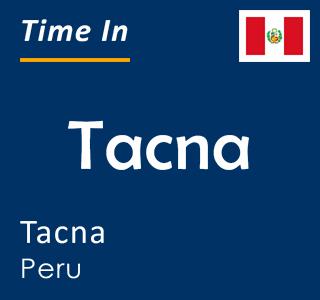 Current time in Tacna, Tacna, Peru