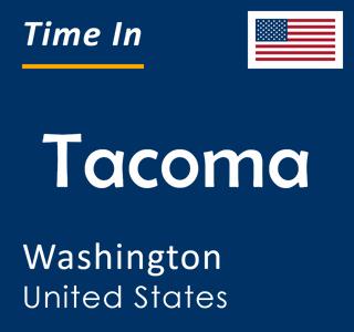 Current time in Tacoma, Washington, United States