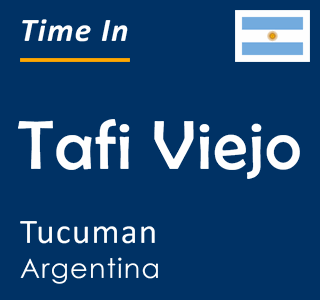 Current time in Tafi Viejo, Tucuman, Argentina