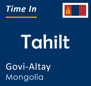 Current time in Tahilt, Govi-Altay, Mongolia