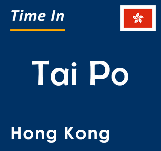 Current time in Tai Po, Hong Kong