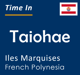 Current time in Taiohae, Iles Marquises, French Polynesia