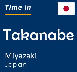 Current time in Takanabe, Miyazaki, Japan