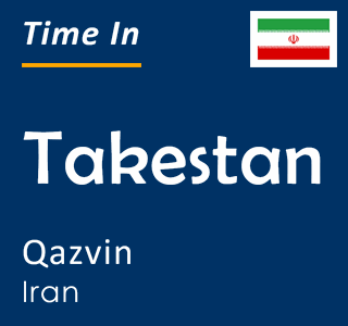 Current time in Takestan, Qazvin, Iran