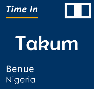 Current time in Takum, Benue, Nigeria