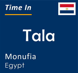 Current time in Tala, Monufia, Egypt