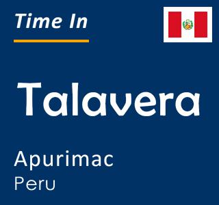 Current time in Talavera, Apurimac, Peru