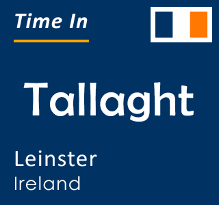 Current time in Tallaght, Leinster, Ireland