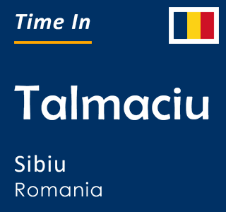 Current time in Talmaciu, Sibiu, Romania