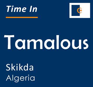 Current time in Tamalous, Skikda, Algeria