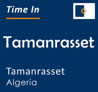 Current time in Tamanrasset, Tamanrasset, Algeria