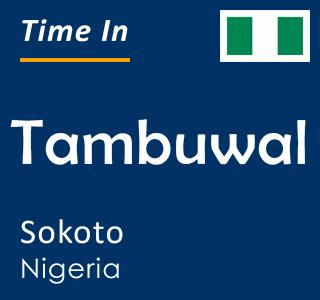 Current time in Tambuwal, Sokoto, Nigeria