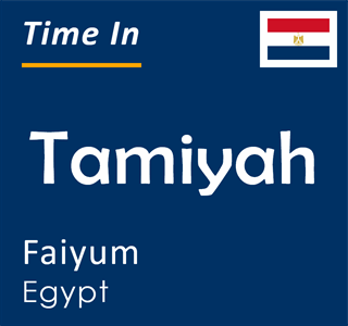 Current time in Tamiyah, Faiyum, Egypt