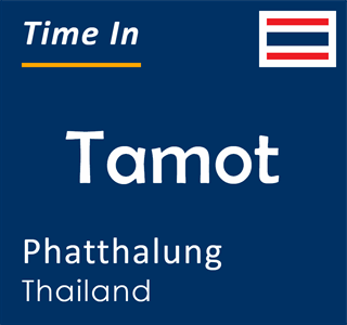 Current time in Tamot, Phatthalung, Thailand