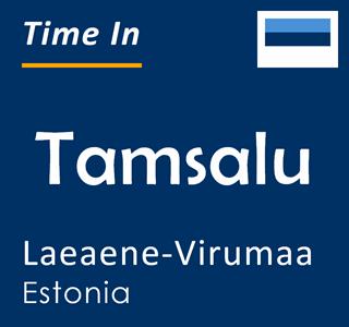 Current time in Tamsalu, Laeaene-Virumaa, Estonia
