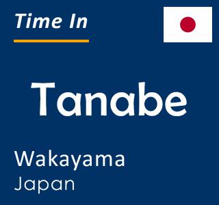Current time in Tanabe, Wakayama, Japan
