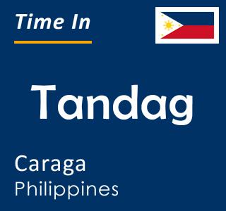 Current time in Tandag, Caraga, Philippines