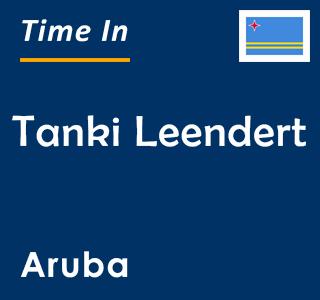 Current time in Tanki Leendert, Aruba
