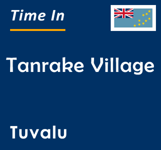 Current time in Tanrake Village, Tuvalu