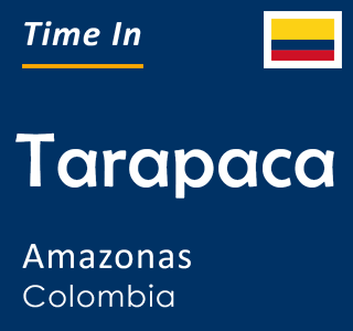 Current time in Tarapaca, Amazonas, Colombia