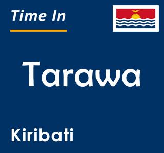 Current time in Tarawa, Kiribati