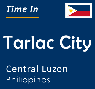Current time in Tarlac City, Central Luzon, Philippines