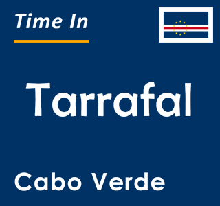 Current time in Tarrafal, Cabo Verde