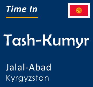 Current time in Tash-Kumyr, Jalal-Abad, Kyrgyzstan