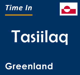 Current time in Tasiilaq, Greenland