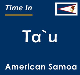 Current time in Ta`u, American Samoa