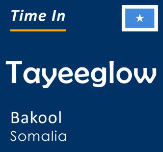 Current time in Tayeeglow, Bakool, Somalia