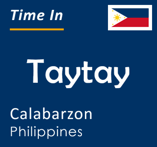 Current time in Taytay, Calabarzon, Philippines