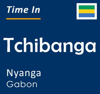 Current time in Tchibanga, Nyanga, Gabon