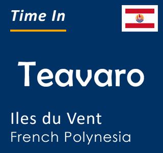 Current time in Teavaro, Iles du Vent, French Polynesia