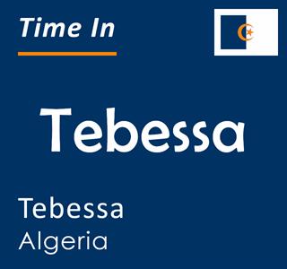 Current time in Tebessa, Tebessa, Algeria