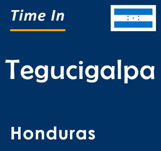Current time in Tegucigalpa, Honduras