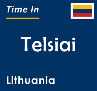 Current time in Telsiai, Lithuania